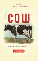 Cow: A Bovine Biography