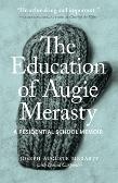 The Education of Augie Merasty: A Residential School Memoir