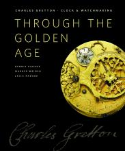 Charles Gretton: Clock and Watchmaking Through the Golden Age
